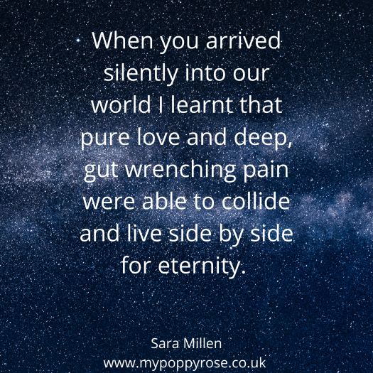 Love and Loss Quote: When you arrived silently into our world i learnt that pure love and deep, gut wrenching pain were able to collide and live side by side for eternity.