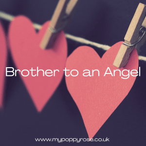 Quote: Brother to an Angel.