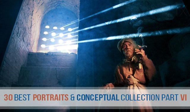 30 Best Portraits & Conceptual Collection Part VI