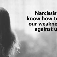 These are the things a narcissist would want you to believe so they can keep manipulating you