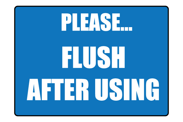 Flush Toilet After Each Use Sign