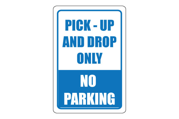 Pick Up and Drop Only Sign