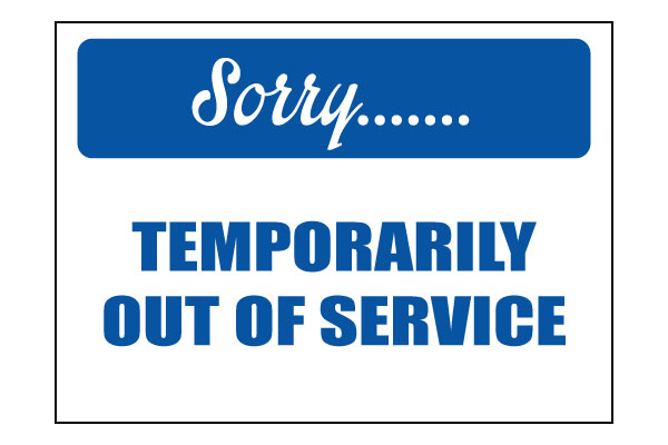 Sorry Temporarily Out of Service Sign