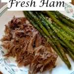 Crock Pot Cooked Fresh Ham