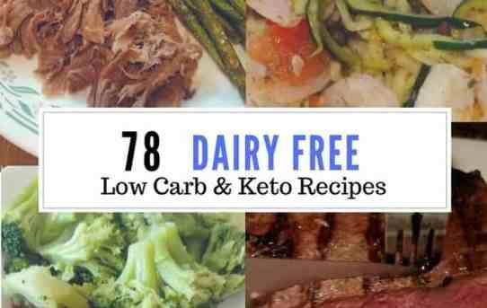 78 Dairy Free Low Carb Keto Recipes