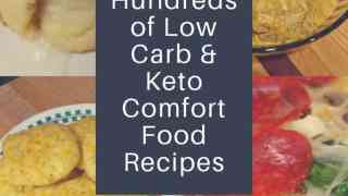 Hundreds of Low Carb Keto Comfort Food Recipes