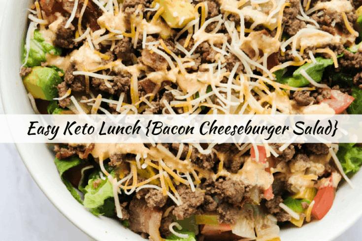 Best Keto Salad Recipes {Bacon Cheeseburger Salad}