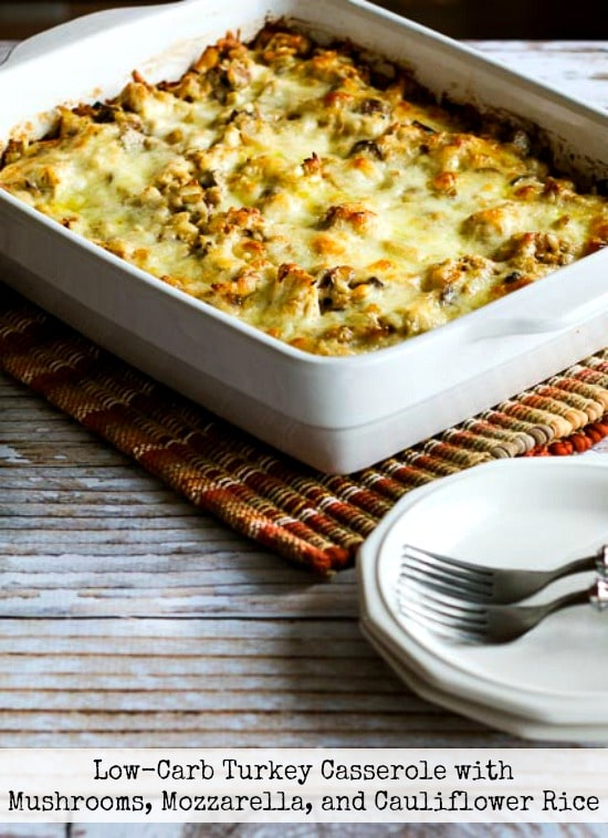 Low-Carb Turkey Casserole with Mushrooms, Mozzarella, and Cauliflower Rice (Video)