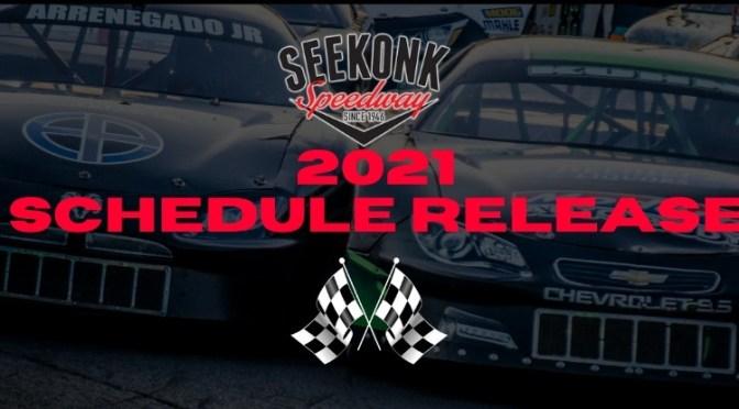 SEEKONK SPEEDWAY ANNOUNCES 2021 SCHEDULE