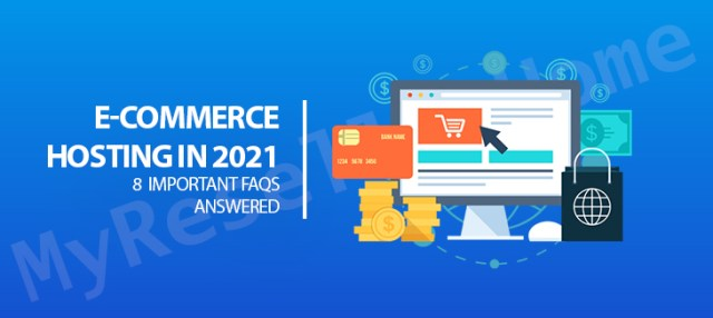E-commerce Hosting in 2021: 8 Important FAQs Answered
