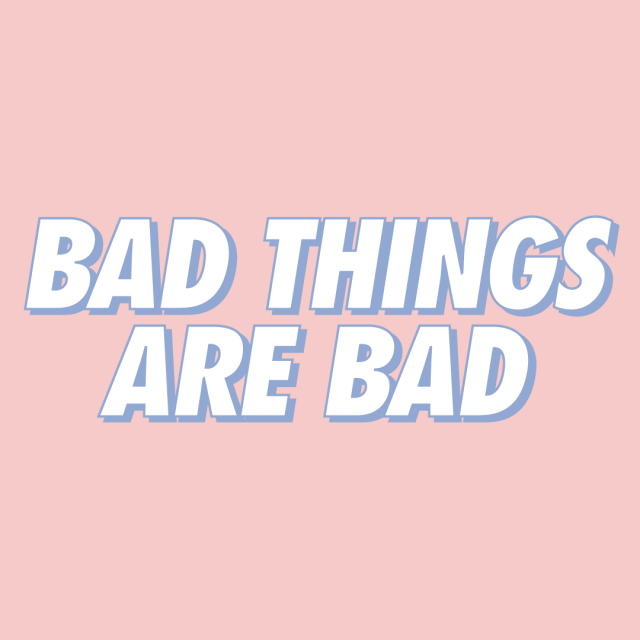 bad-things-are-bad