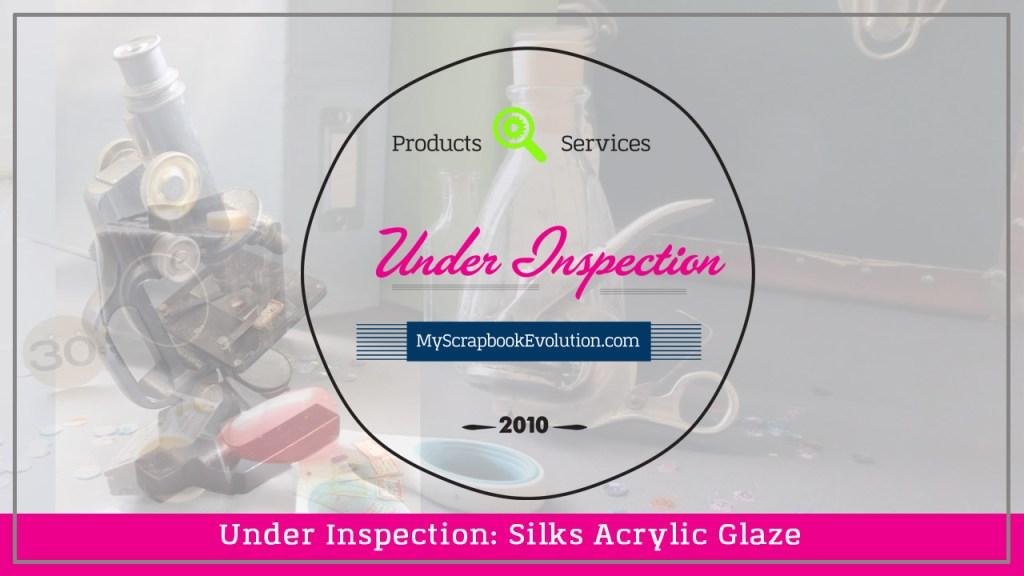 Under-Inspection-Silks-Acrylic-Glaze