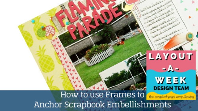 Christy Strickler for Layout a Week- how to use die cut frames to create embellishment clusters on your scrapbook layout