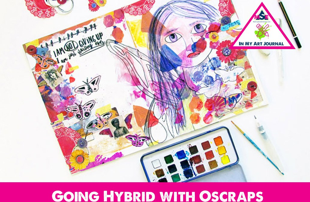 In My Art Journal- Going Hybrid with Oscraps