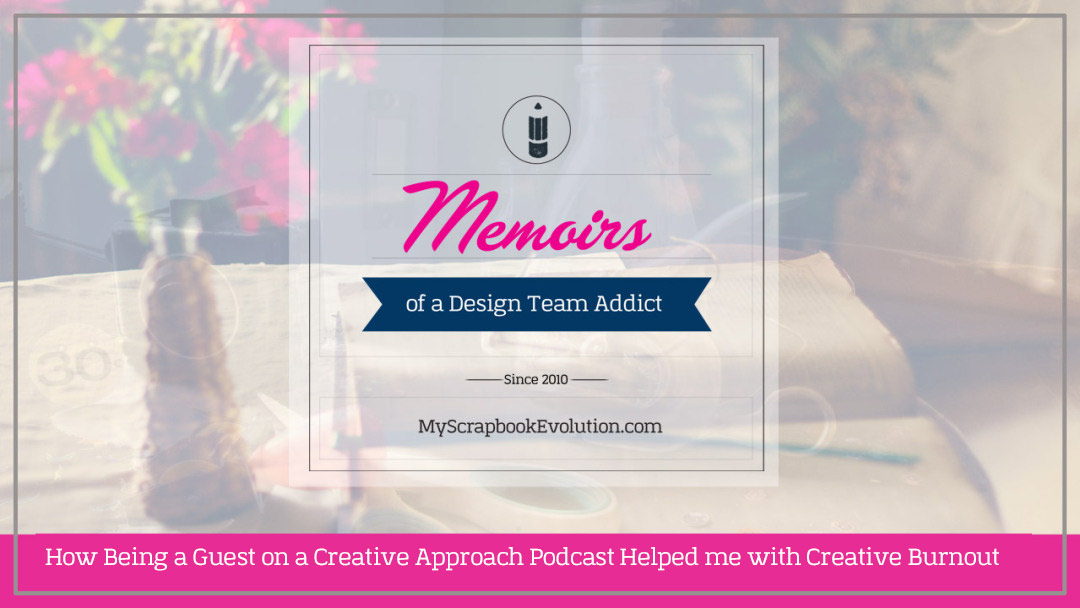 How Being a Guest on a Creative Approach Podcast Helped me with Creative Burnout