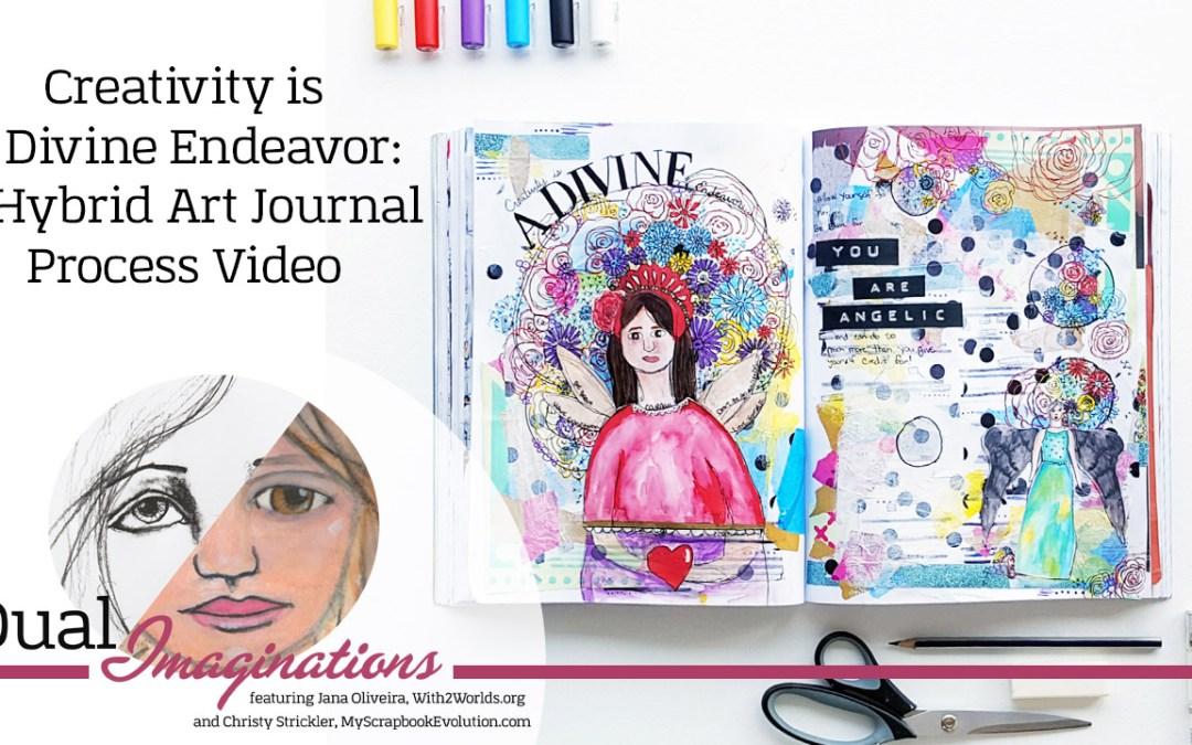 Creativity is a Divine Endeavor: A Hybrid Art Journal Process Video #DualImaginations