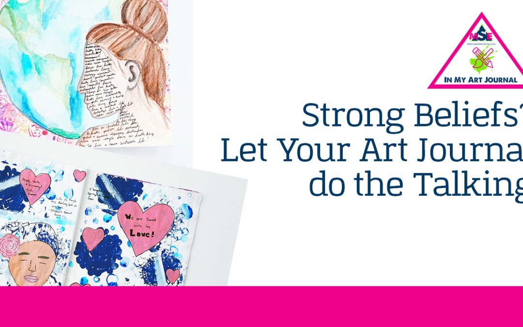 Strong Beliefs? Let Your Art Journal do the Talking