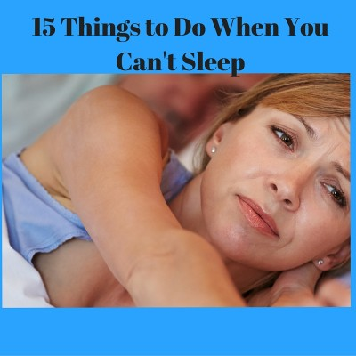 15 Things to Do When You Can't Sleep