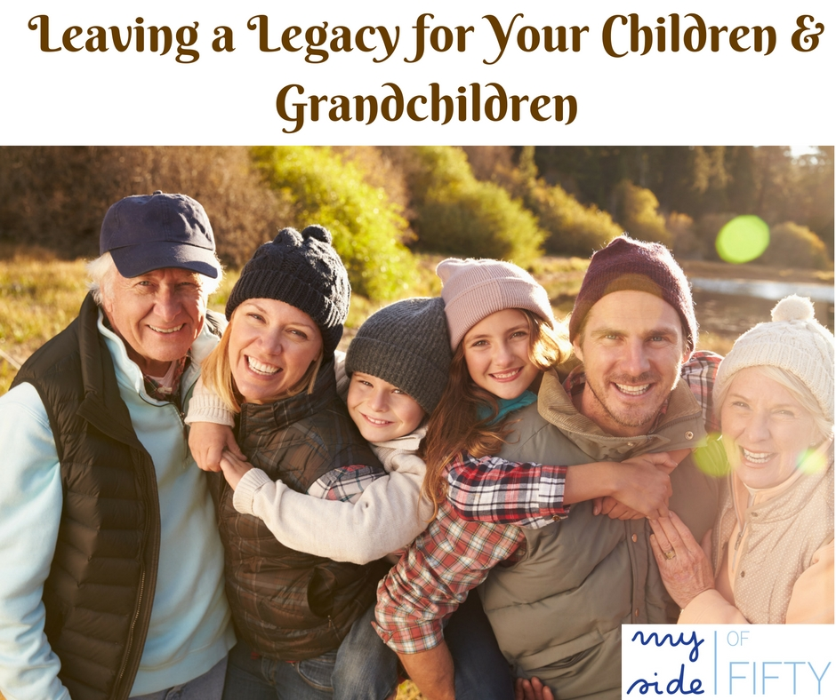 Things you can do to leave a legacy of love, faith and commitment for your children and grandchildren.
