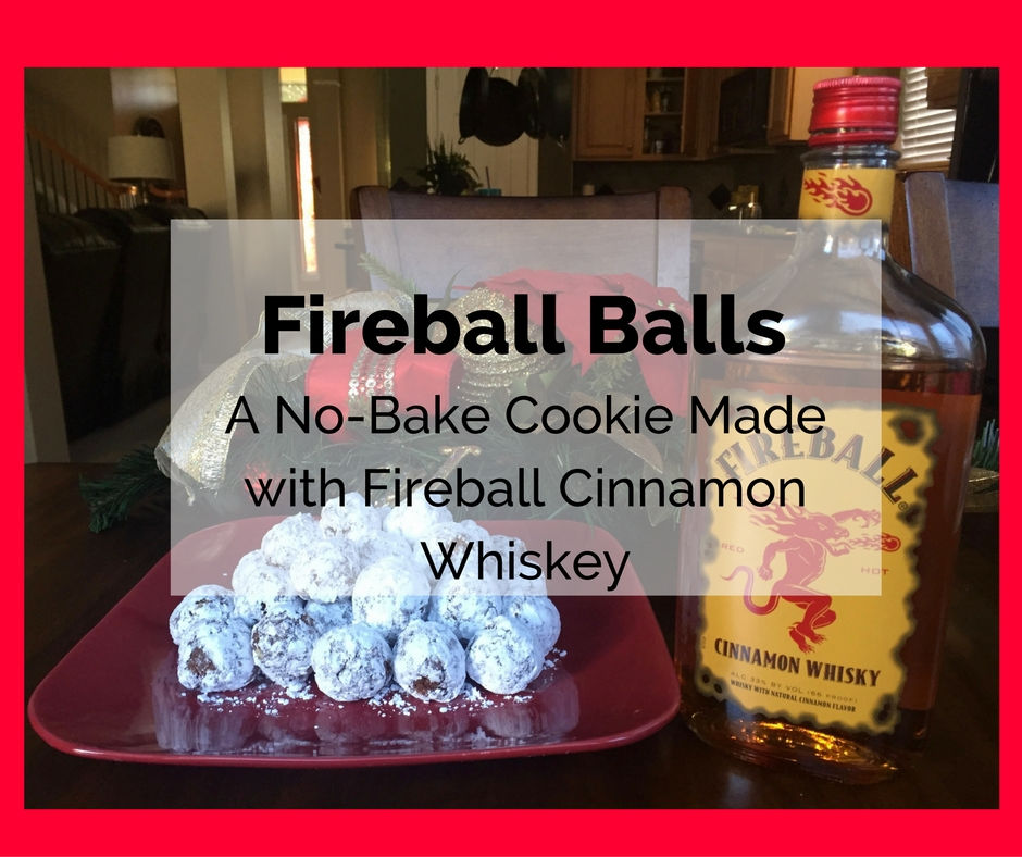 Fireball Balls | A No-Bake Cookie Made With Fireball Cinnamon Whiskey