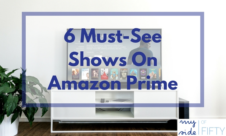 6 Not To Be Missed Shows on Amazon Prime