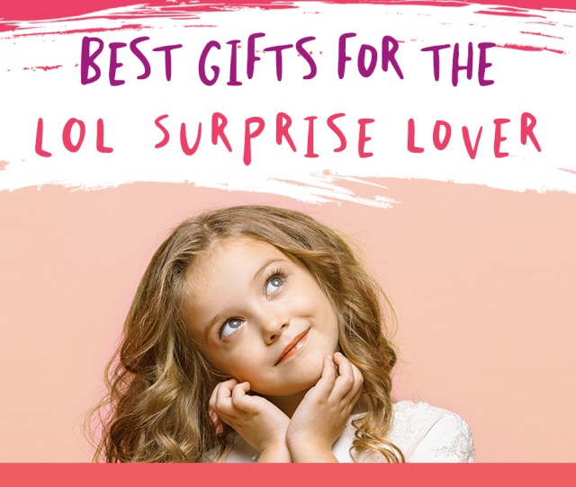 Lol Big Surprise And Other Gifts For Your Lol Surprise Lover Picture Of Little Girl