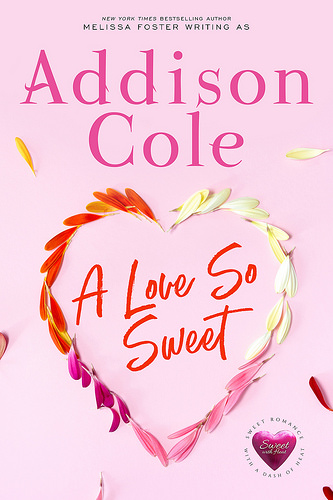 A Love So Sweet by Addison Cole ~ Book Tour
