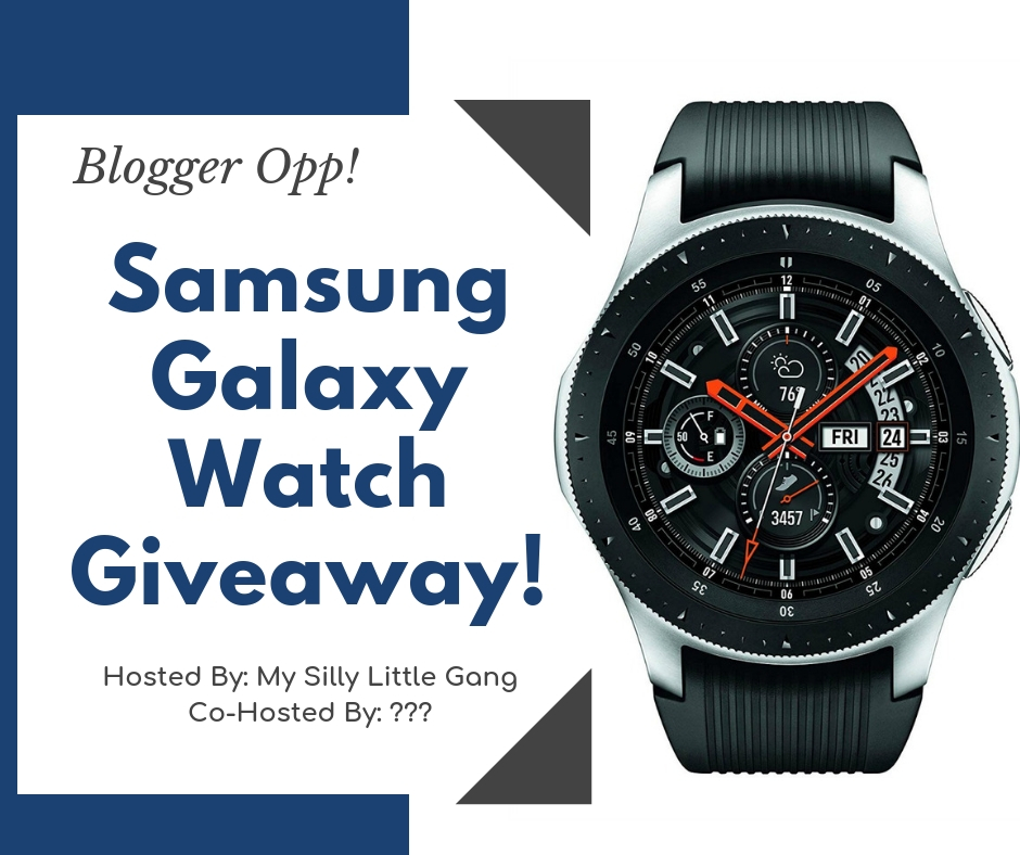 Blogger Opp Samsung Galaxy Watch Giveaway!
