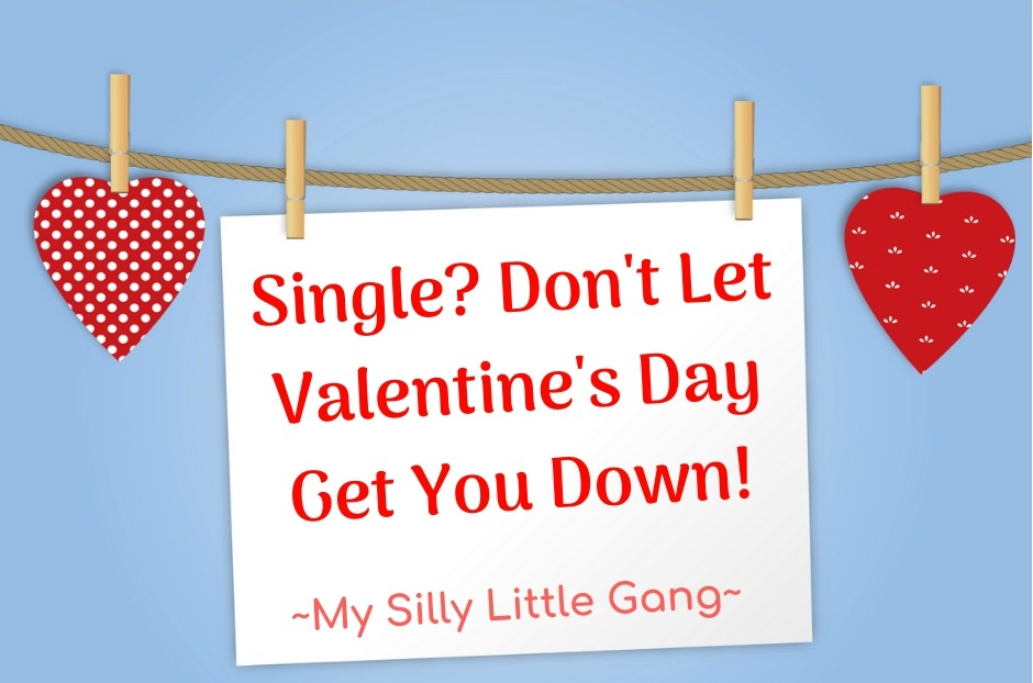 Single? Don't Let Valentine's Day Get You Down.