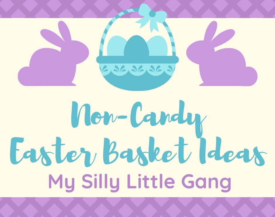 Non-Candy Easter Basket Ideas @SMGurusNetwork #SPRING19 #MySillyLittleGang