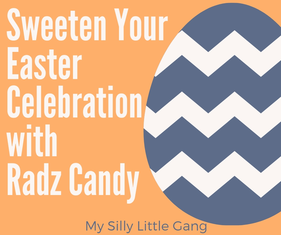Sweeten Your Easter Celebration with Radz Candy! #radzbrands @SMGurusNetwork #SPRING19 #MySillyLittleGang