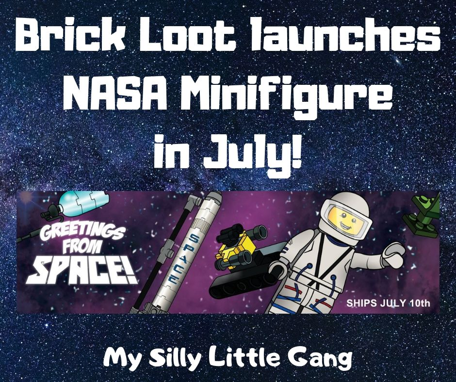 Brick Loot launches NASA Minifigure in July! @BrickLoot #MySillyLittleGang #Coupon