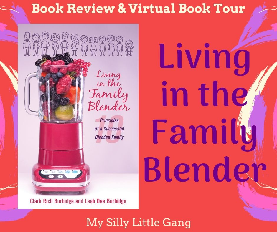 Living in the Family Blender ~ Book Review #blendedfamilyproject #MySillyLittleGang