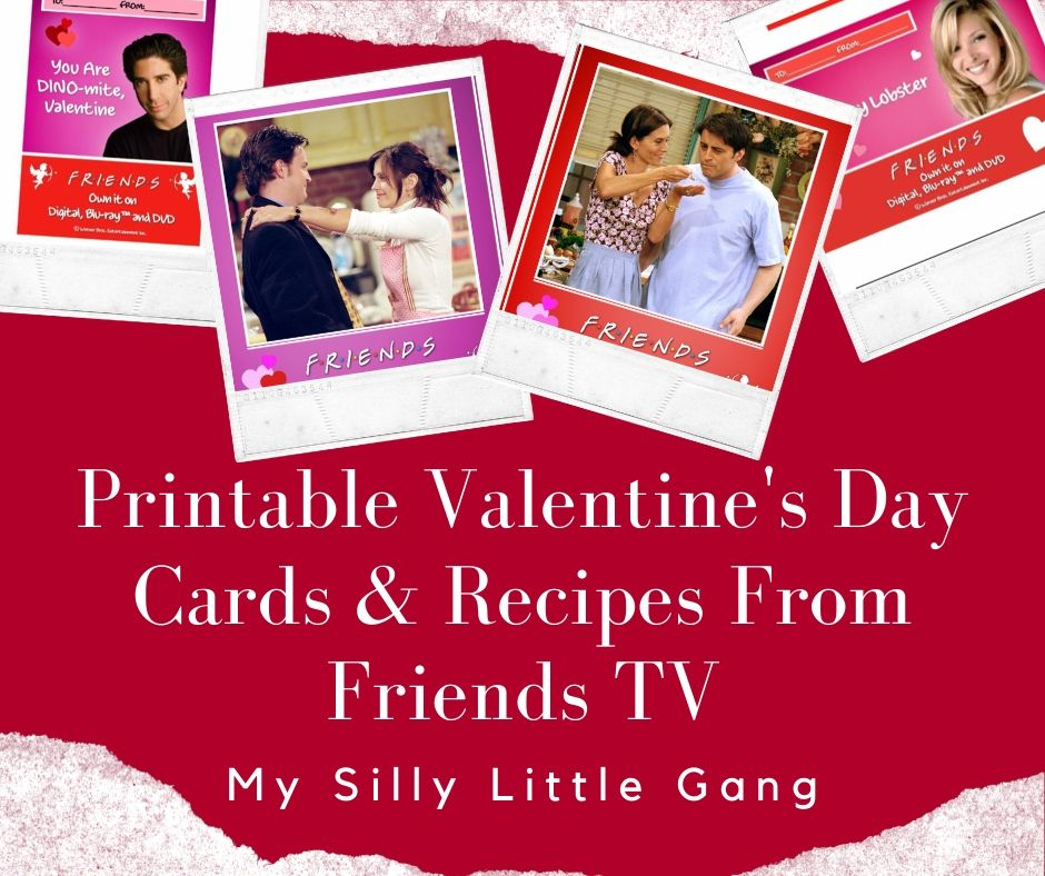 Printable Valentine's Day Cards & Recipes From Friends TV - #OwnFriendsTV #MySillyLittleGang