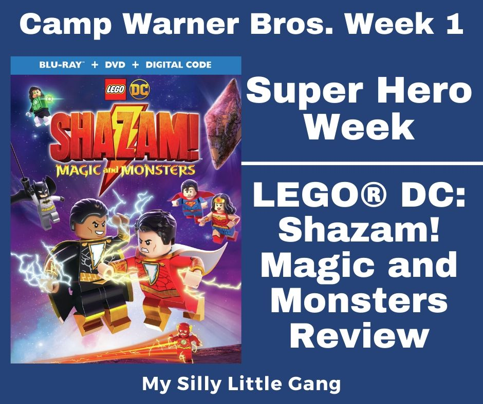 Camp Warner Bros. Week 1 - Super Hero Week & LEGO® DC: Shazam! Magic and Monsters Review #CampWarnerBros #MySillyLittleGang