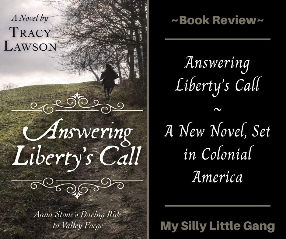 Answering Liberty's Call ~ A New Novel, Set in Colonial America @TracySLawson #MySillyLittleGang #HistoricalFiction