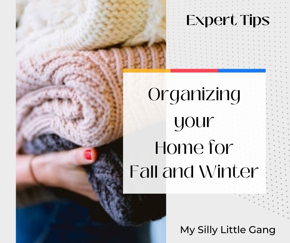 Expert Tips: Organizing your Home for Fall and Winter #MySillyLittleGang