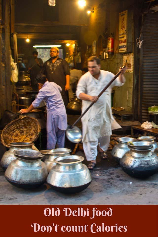 Old Delhi food - Don't count Calories