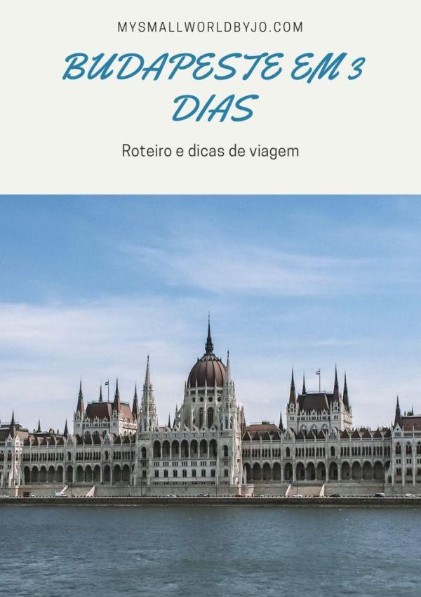 Budapeste em 3 dias: Roteiro e dicas de viagem