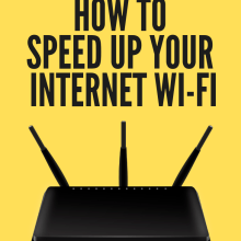 How to Speed Up Your Internet Wifi