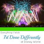 Everything I Wish I'd Done Differently on My Disney World Trip