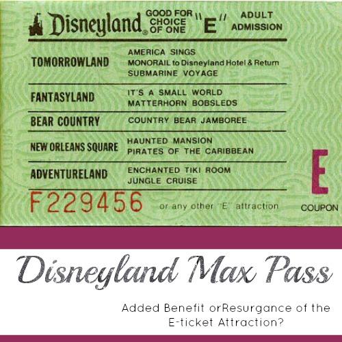 Disneyland MaxPass: The Resurgence of the E-Ticket Era?