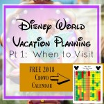 Disney World Planning Pt 1: When to Visit