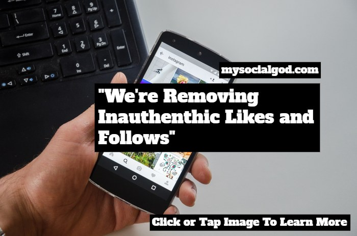 were removing inauthentic likes and follows
