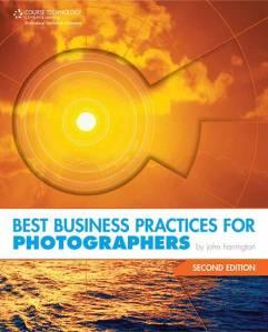 Best Business Practices for Photographers by John Harrington.