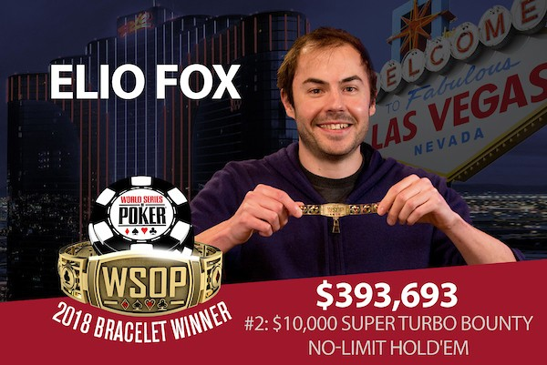 Elio Fox Wins 2018 World Series of Poker $10,000 Bounty Turbo No-Limit Hold'em Event