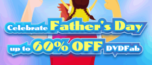 DVDFab Father's Day Discount