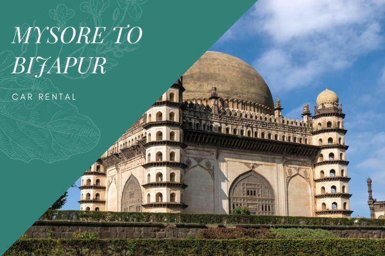 Mysore to Bijapur Car Rental Service