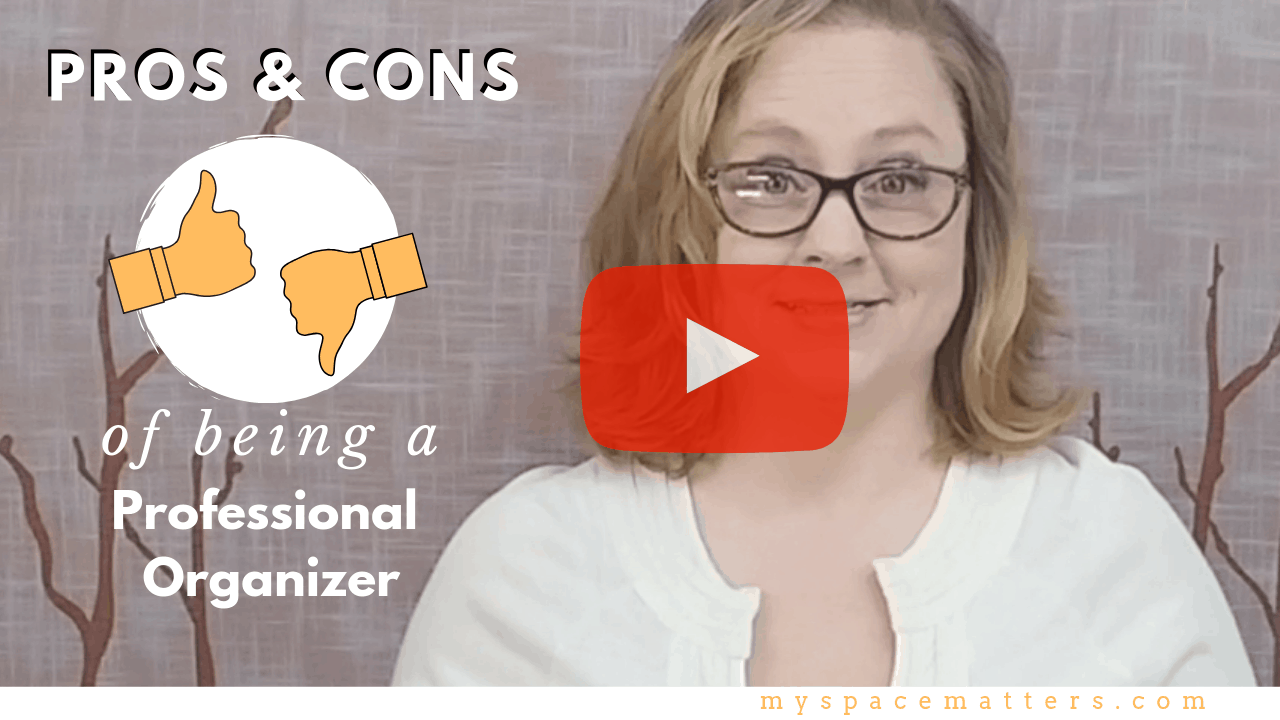 The Pros & Cons of being a Professional Organizer