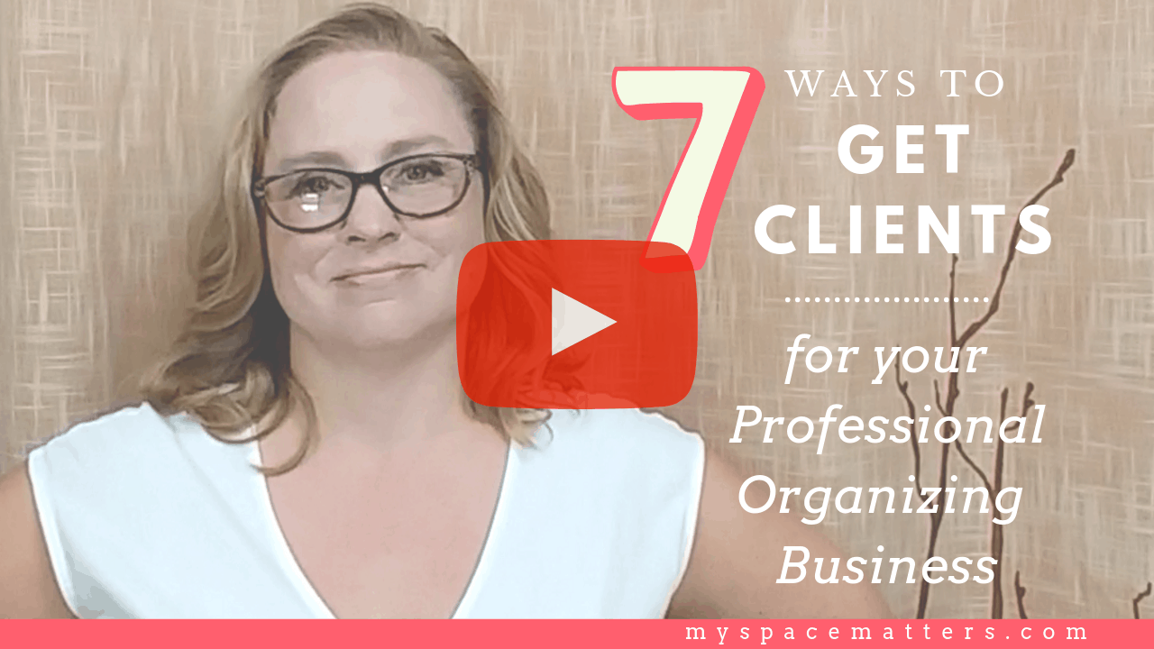 7 Ways to Get Clients for your Professional Organizing Business